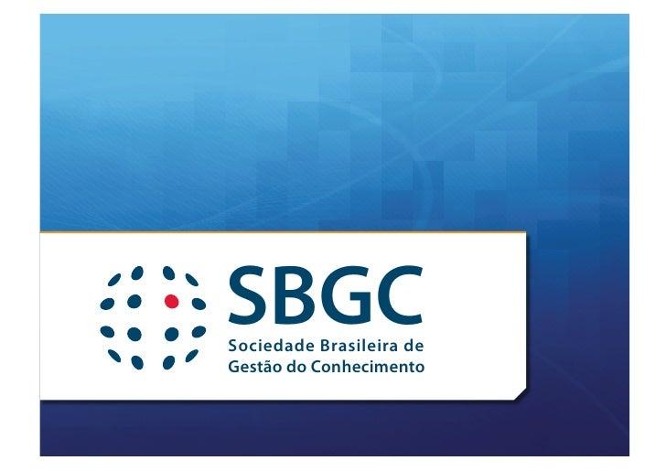 SBGCSociedade Brasileira deGestão do Conhecimento