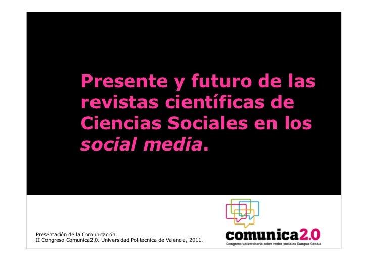 Presente y futuro de las                 revistas científicas de                 Ciencias Sociales en los                 ...