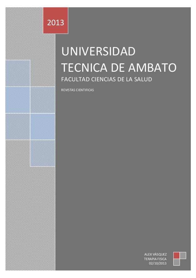 UNIVERSIDAD TECNICA DE AMBATO FACULTAD CIENCIAS DE LA SALUD REVISTAS CIENTIFICAS 2013 ALEX VÁSQUEZ TERAPIA FISICA 02/10/20...