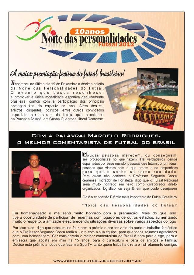 A maior premiação festiva do futsal brasileiro!Aconteceu no último dia 19 de Dezembro a décima ediçãoda Noite das Personal...