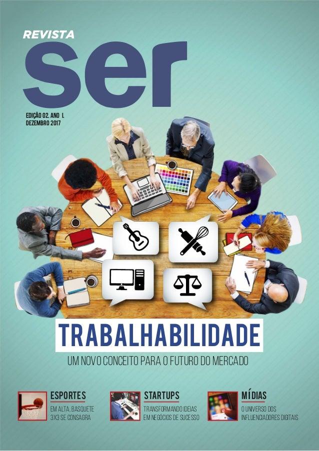 REVISTA edição 02. ano I. TRANSFORMANDO IDEIAS EM NEGÓCIOS DE SUCESSO startups EM ALTA, BASQUETE 3X3 SE CONSAGRA esportes ...