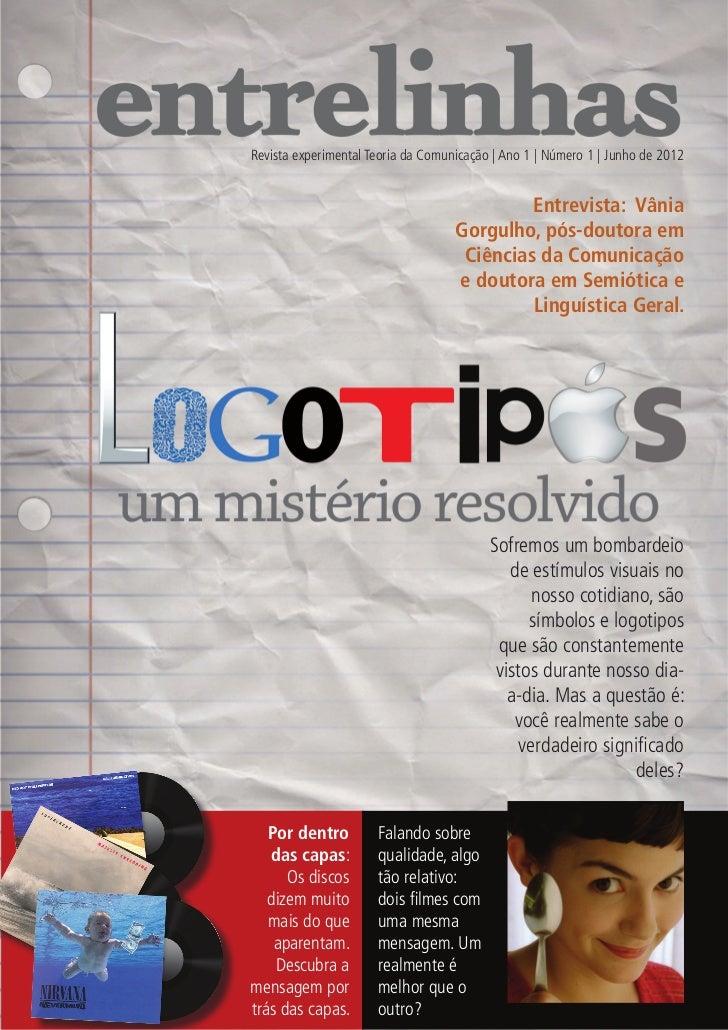 Revista experimental Teoria da Comunicação | Ano 1 | Número 1 | Junho de 2012                                             ...