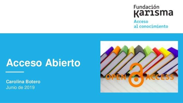 Carolina Botero Junio de 2019 Acceso Abierto