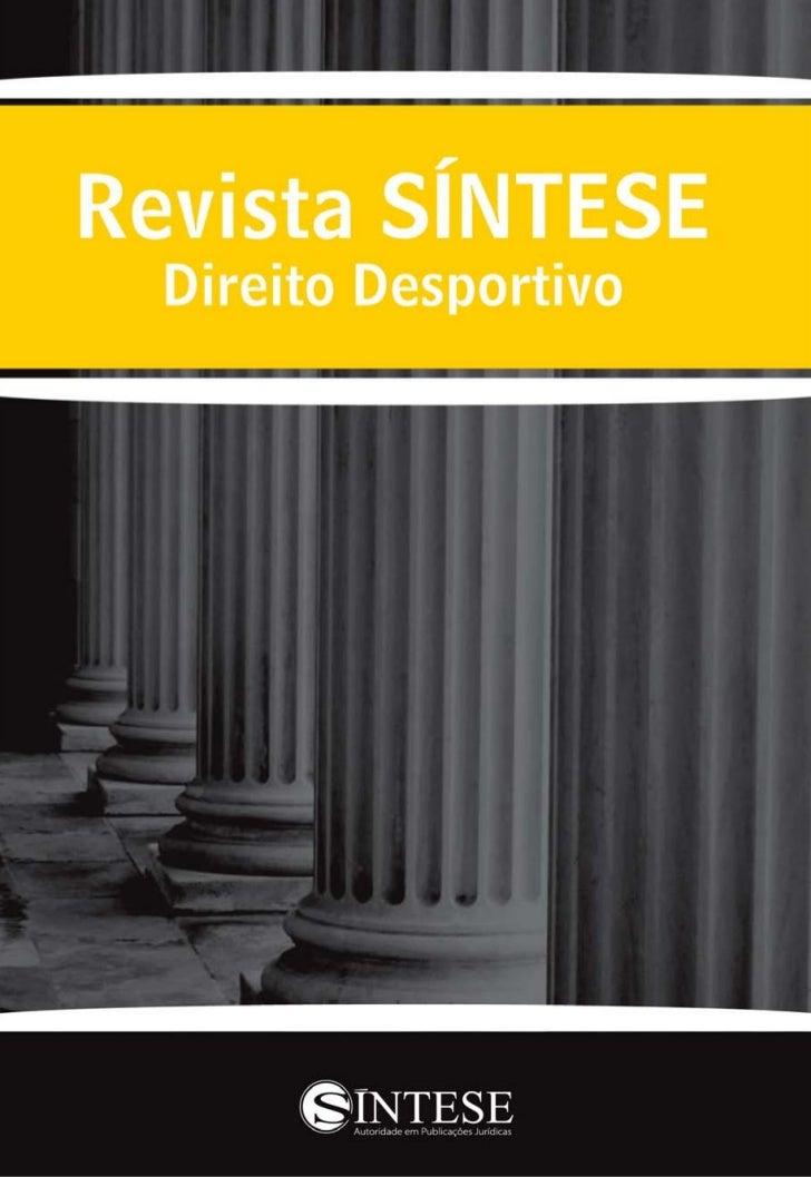 Carta do Editor     É com grande satisfação que apresentamos a primeira edição da RevistaSÍNTESE Direito Desportivo.      ...