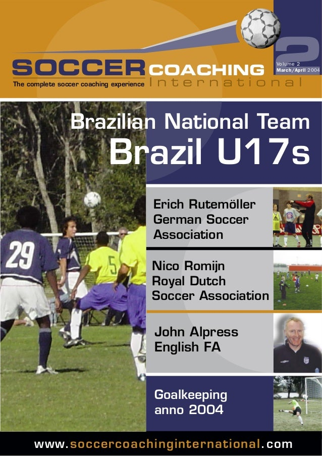SOCCER COACHING The complete soccer coaching experience  2 Volume 2 March/April 2004  International  Brazilian National Te...