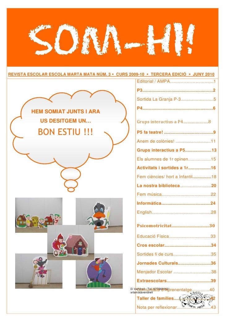 REVISTA ESCOLAR ESCOLA MARTA MATA NÚM. 3               CURS 2009-10         TERCERA EDICIÓ                  JUNY 2010     ...