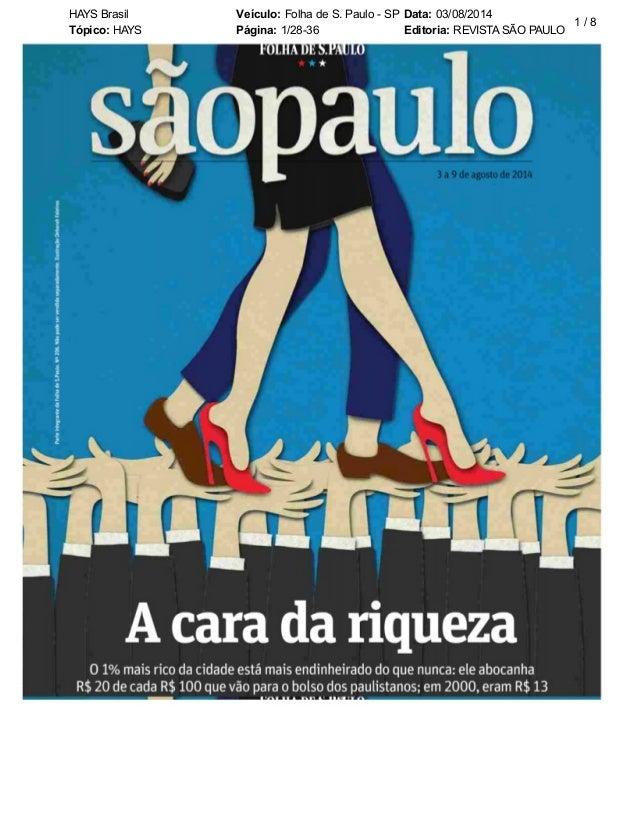 HAYS Brasil Veículo: Folha de S. Paulo - SP Data: 03/08/2014 Tópico: HAYS Página: 1/28-36 Editoria: REVISTASÃO PAULO 1 / 8