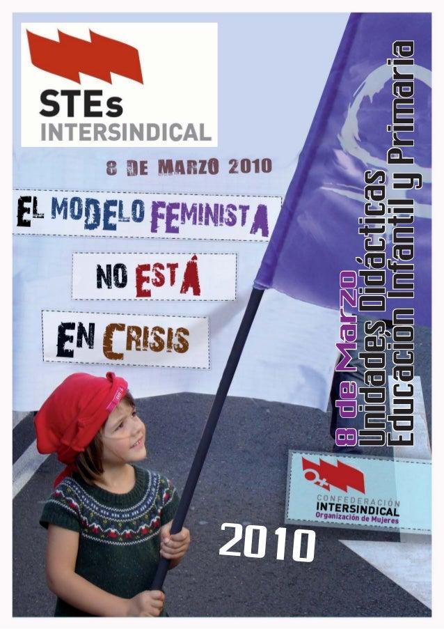 2010  Unidades Didácticas Educación Infantil y Primaria  1  UNIDADES DIDÁCTICAS  8 de Marzo  8 de marzo - Día Internaciona...