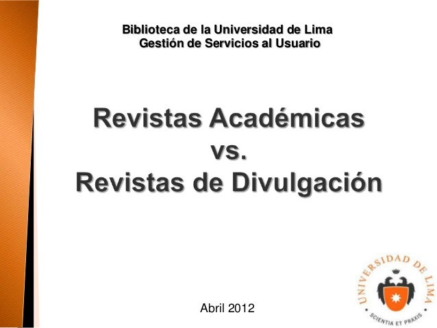 Biblioteca de la Universidad de Lima   Gestión de Servicios al Usuario             Abril 2012