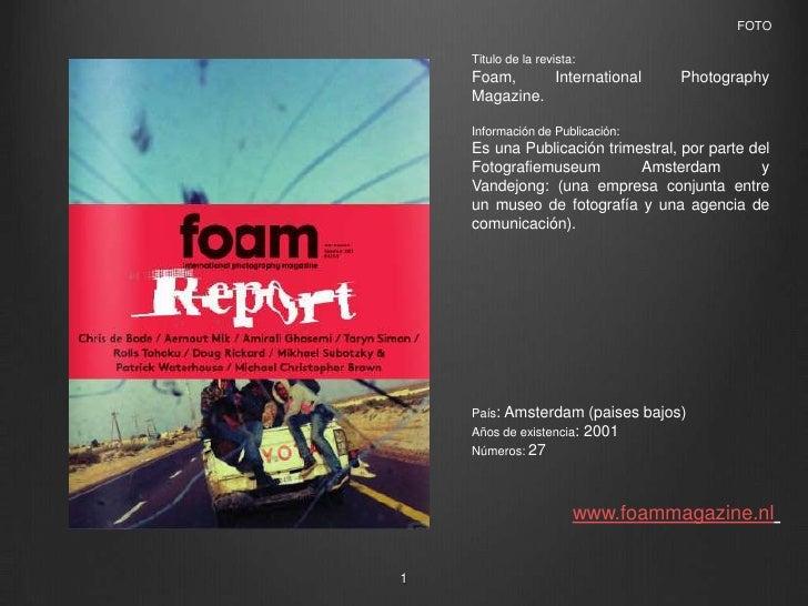 FOTO<br />Titulo de la revista: <br />Foam, International Photography Magazine.<br />Información de Publicación: <br />Es...