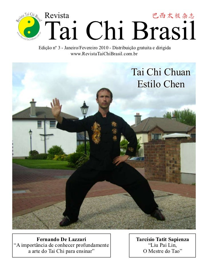 Revista             Tai Chi Brasil          Edição nº 3 - Janeiro/Fevereiro 2010 - Distribuição gratuita e dirigida       ...