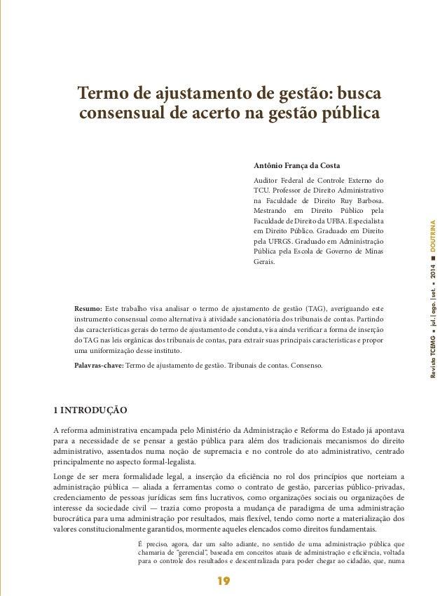 19 RevistaTCEMGjul.|ago.|set.2014DOUTRINA Antônio França da Costa Auditor Federal de Controle Externo do TCU. Professor de...