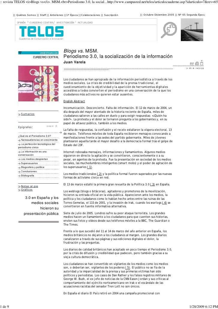 :: revista TELOS <i>Blogs vs</i>. MSM.<br>Periodismo 3.0, la social...http://www.campusred.net/telos/articulocuaderno.asp?...