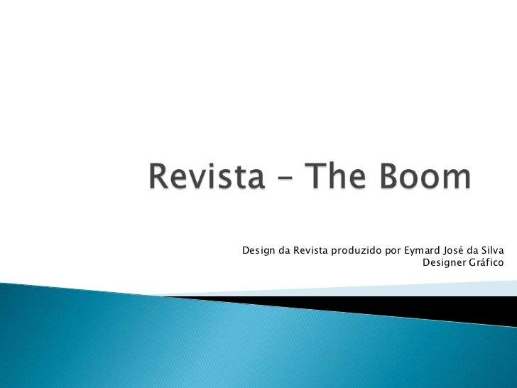 Design da Revista produzido por Eymard José da Silva                                   Designer Gráfico
