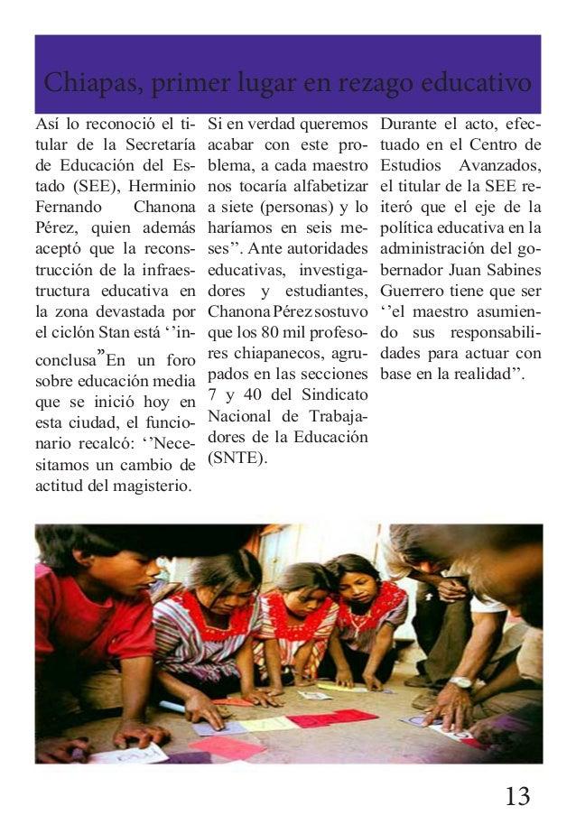 Chiapas, primer lugar en rezago educativo Así lo reconoció el ti- tular de la Secretaría de Educación del Es- tado (SEE), ...