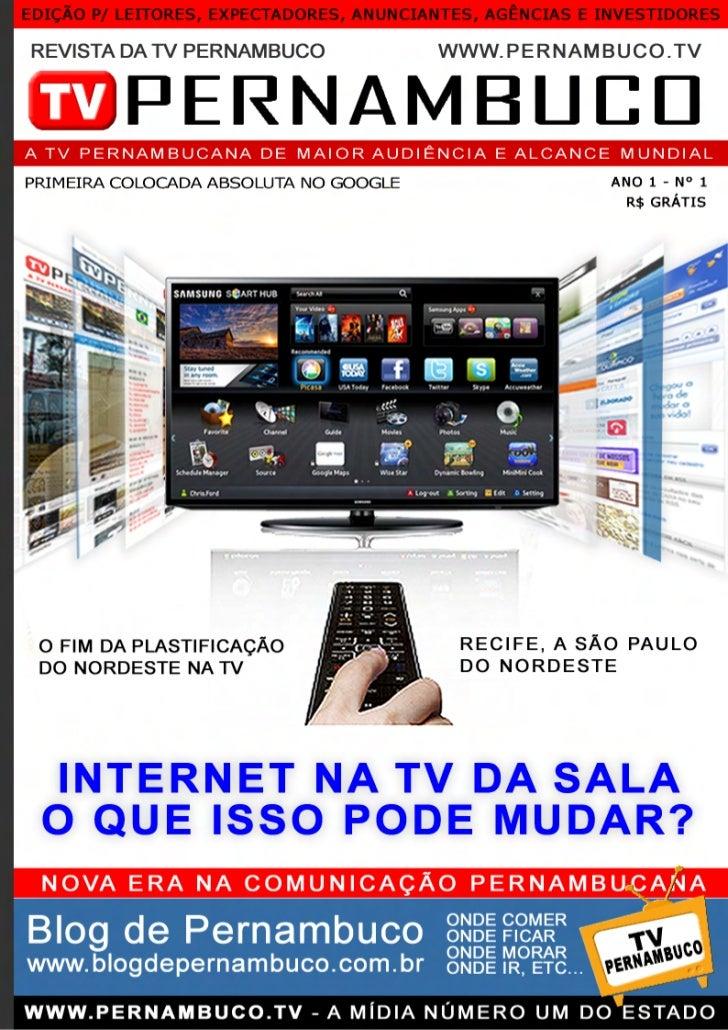 EDI ÇÃ O P / L EITOR ES , E XP ECT AD ORE S, AN UNC IA NT E S, AG ÊN CIA S E I NVE ST IDO RE S REVISTA DA TV PERNAMBUCO   ...