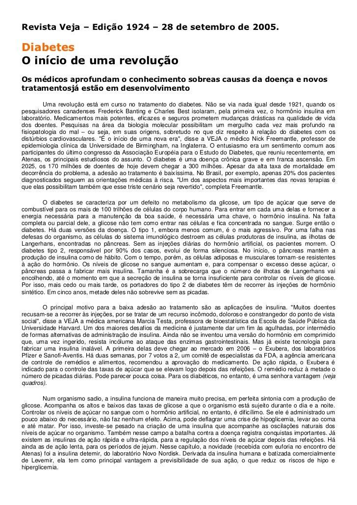 Revista Veja – Edição 1924 – 28 de setembro de 2005.DiabetesO início de uma revoluçãoOs médicos aprofundam o conhecimento ...