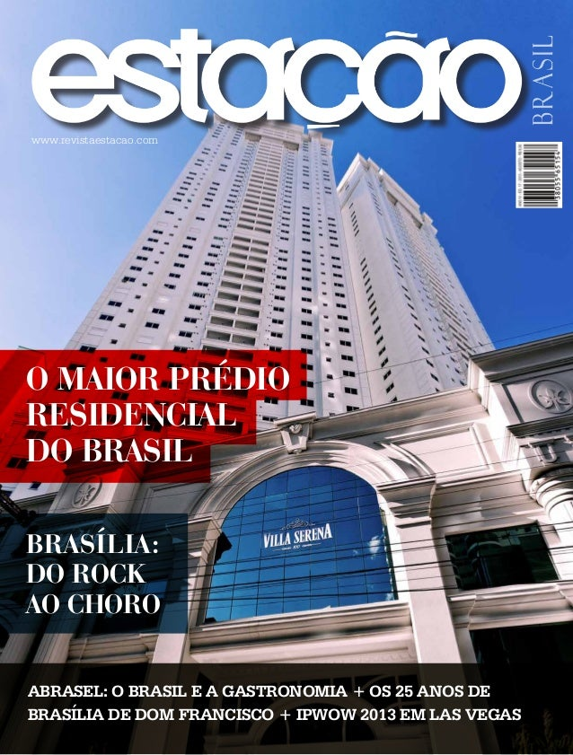 www.revistaestacao.com  O MAIOR PRÉDIO RESIDENCIAL DO BRASIL BRASÍLIA: DO ROCK AO CHORO ABRASEL: O BRASIL E A GASTRONOMIA ...