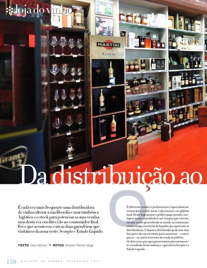 loja do vinho      Da distribuicão ao                  ç      É cada vez mais frequente uma distribuidora      de vinhos a...