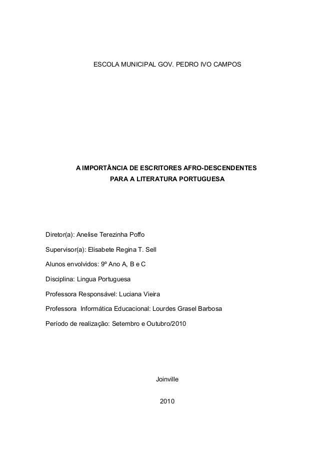 ESCOLA MUNICIPAL GOV. PEDRO IVO CAMPOS A IMPORTÂNCIA DE ESCRITORES AFRO-DESCENDENTES PARA A LITERATURA PORTUGUESA Diretor(...