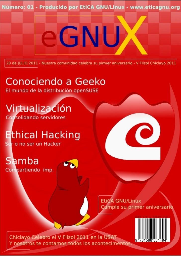 04                SUMARIO     03 Editorial     04 EtiCA GNU/Linux        Cumplimos un año     05 Conociendo a Geeko       ...