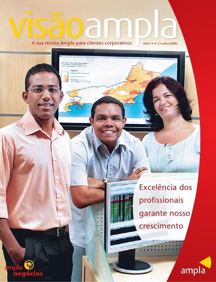 visãoampla A sua revista Ampla para clientes corporativos    ANO I • nº 2 • julho/2008                                    ...