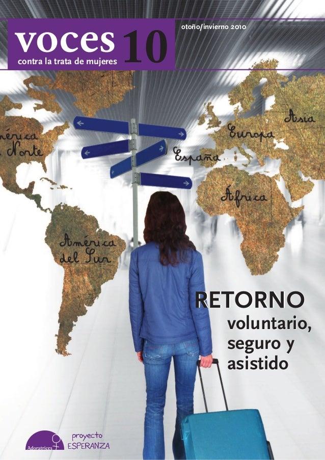 RETORNO voluntario, seguro y asistido RETORNO voluntario, seguro y asistido 10contra la trata de mujeres otoño/invierno 20...