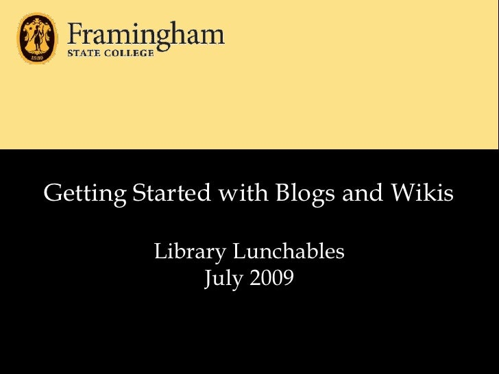 Getting Started with Blogs and WikisLibrary LunchablesJuly 2009<br />