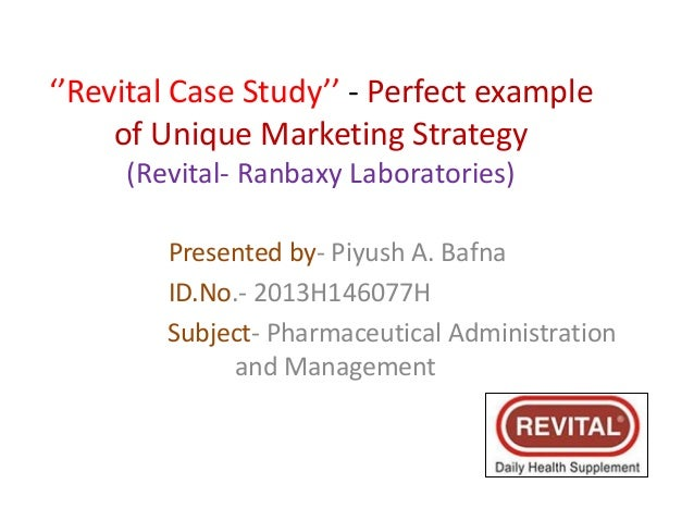 ''Revital Case Study'' - Perfect example of Unique Marketing Strategy (Revital- Ranbaxy Laboratories) Presented by- Piyush...