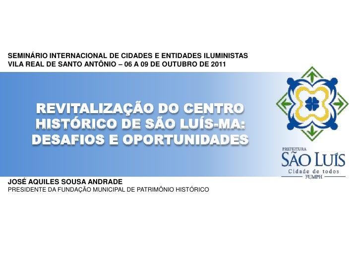 SEMINÁRIO INTERNACIONAL DE CIDADES E ENTIDADES ILUMINISTAS<br />VILA REAL DE SANTO ANTÔNIO – 06 A 09 DE OUTUBRO DE 2011<br...