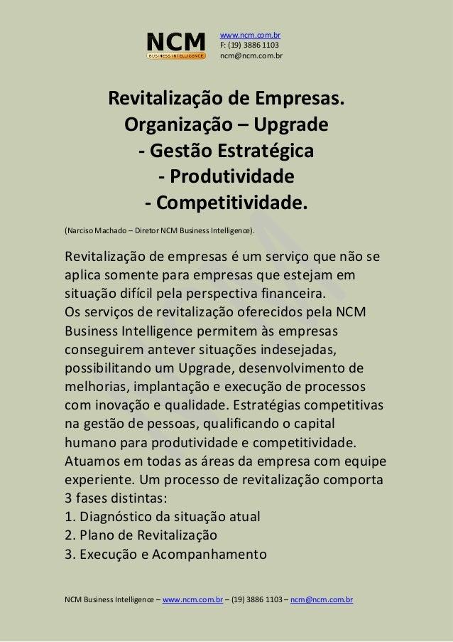 www.ncm.com.br F: (19) 3886 1103 ncm@ncm.com.br NCM Business Intelligence – www.ncm.com.br – (19) 3886 1103 – ncm@ncm.com....