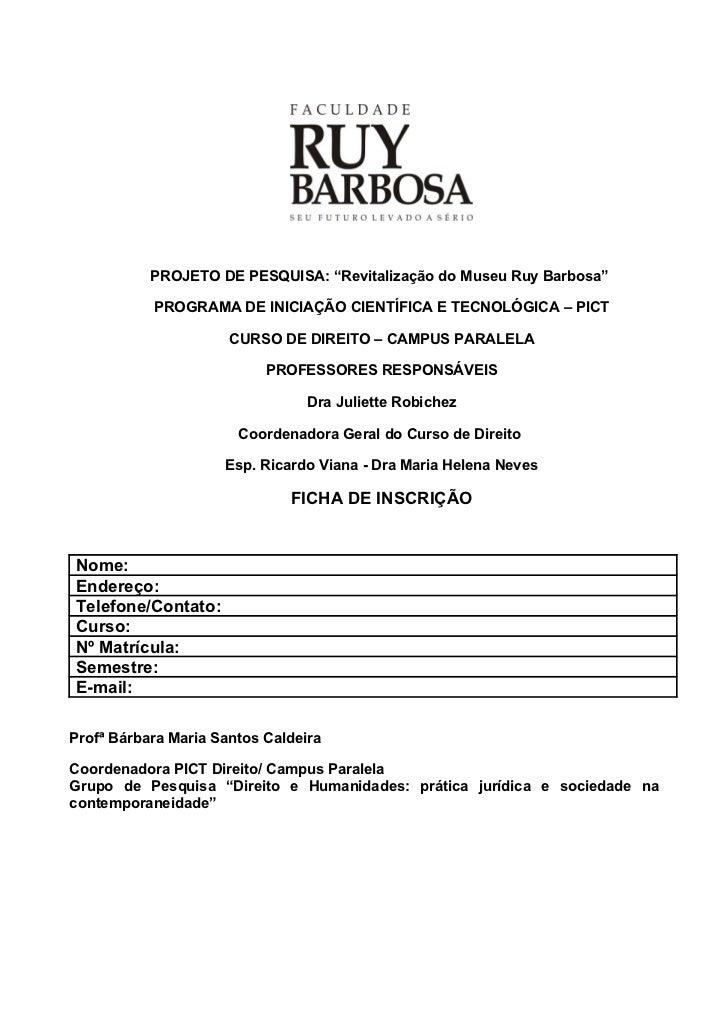 """PROJETO DE PESQUISA: """"Revitalização do Museu Ruy Barbosa""""           PROGRAMA DE INICIAÇÃO CIENTÍFICA E TECNOLÓGICA – PICT ..."""
