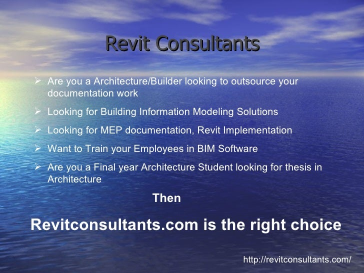 Revit Consultants http://revitconsultants.com/ <ul><li>Are you a Architecture/Builder looking to outsource your documentat...