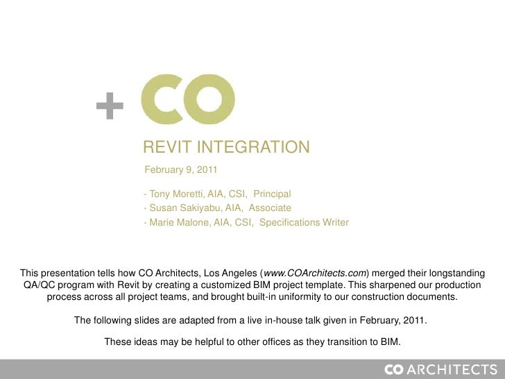 +<br />REVIT INTEGRATION<br />February 9, 2011<br /><ul><li> Tony Moretti, AIA, CSI,  Principal