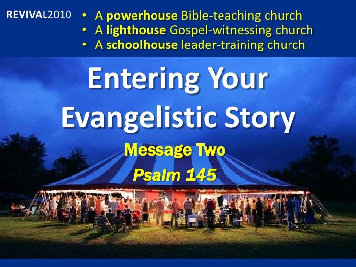 Entering Your Evangelistic Story<br /><ul><li>A powerhouse Bible-teaching church