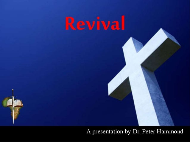 Revival A presentation by Dr. Peter Hammond