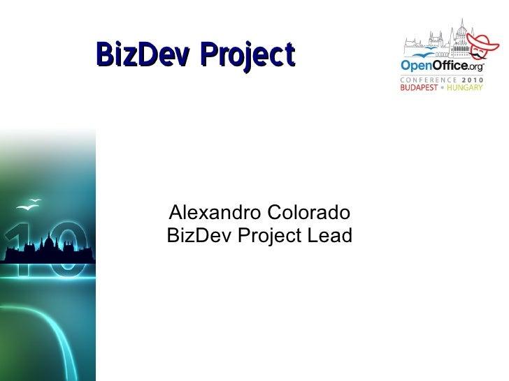 BizDev Project Alexandro Colorado BizDev Project Lead