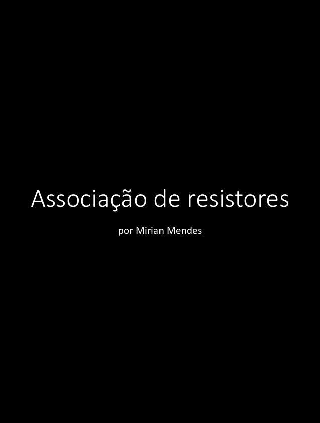 Associação de resistores  por Mirian Mendes