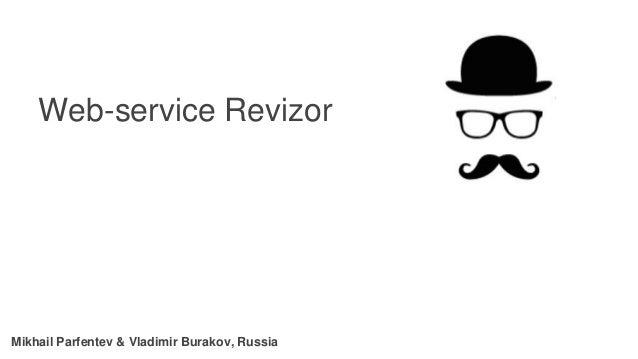 Mikhail Parfentev & Vladimir Burakov, Russia Web-service Revizor
