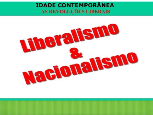 IDADE CONTEMPORÂNEA AS REVOLUÇÕES LIBERAIS  iair@pop.com.br  Prof. Iair