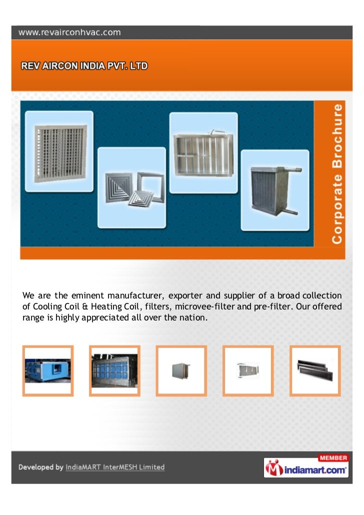 We are the eminent manufacturer, exporter and supplier of a broad collectionof Cooling Coil & Heating Coil, filters, micro...