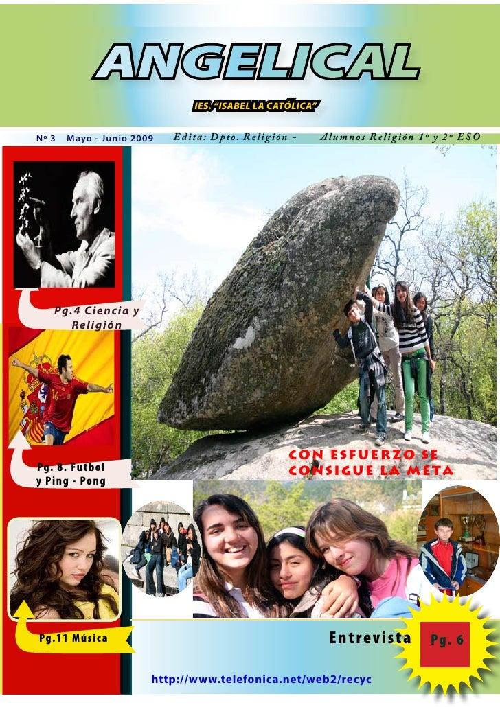 "ANGELICAL                                     IES. ""ISABEL LA CATÓLICA""   Nº 3   Mayo - Junio 2009       Edita : D p to. R..."
