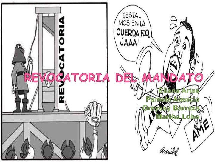 """   """"La revocatoria del mandato es un    derecho político, por medio del cual los    ciudadanos dan por terminado el    ma..."""