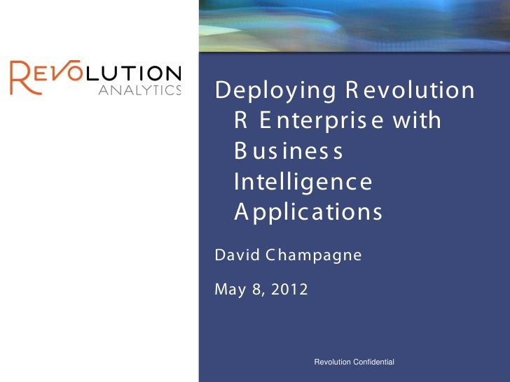 REvolution Confidential                                        RevolutionDeploying R evolution R E nterpris e with B us in...