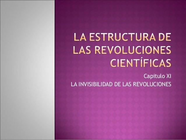 Capitulo XILA INVISIBILIDAD DE LAS REVOLUCIONES