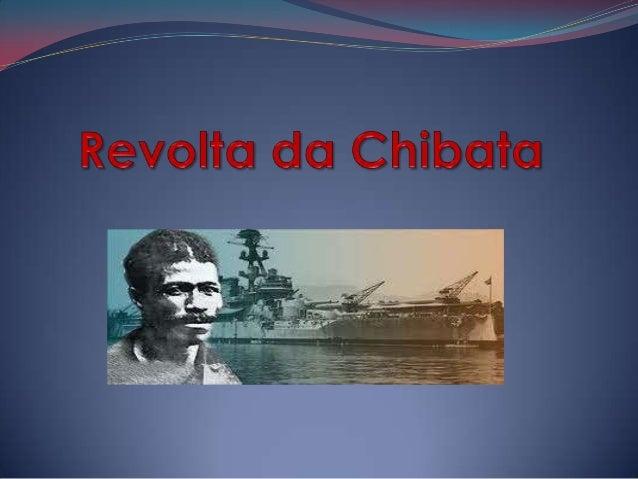 Introdução  A Revolta da Chibata foi um importante movimento social ocorrido no início do século XX, na cidade do Rio de ...
