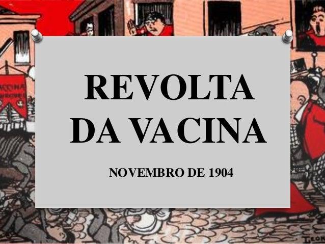 REVOLTA DA VACINA NOVEMBRO DE 1904