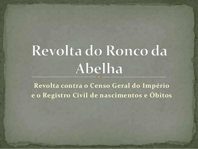 Revolta contra o Censo Geral do Impérioe o Registro Civil de nascimentos e Óbitos