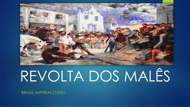 REVOLTA DOS MALÊS  BRASIL IMPERIAL (1835)