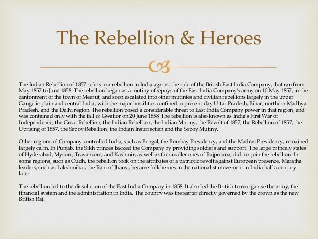 the indian rebellion of 1857 Causes of the indian rebellion of 1857 were many and diverse read the sample essay below to learn more about the major causes of this rebellion.